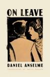 On Leave: A Novel - Daniel Anselme