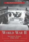 World War II: Northwest Europe, 1944 1945 - Russell Hart, Stephen Hart, Robert John O'Neill