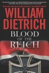 Blood of the Reich - William Dietrich