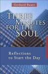 Three Minutes for the Soul: Reflections to Start the Day - Gerhard Bauer, Marc Foley