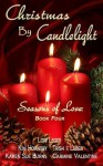 CHRISTMAS BY CANDLELIGHT (Seasons of Love: Book 4) (Volume 4) - Lori Leger, Kim Hornsby, Trish F Leger