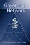 Governing by Network: The New Shape of the Public Sector - Stephen Goldsmith, William D. Eggers