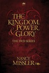 The Kingdom, Power, & Glory - Nancy Missler, Chuck Missler