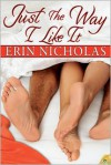 Just the Way I Like It - Erin Nicholas