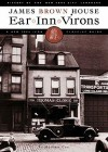 Ear Inn Virons: History of the New York City Landmark - James Brown House and West Soho Neighborhood - Andrew Coe