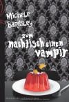 Zum Nachtisch einen Vampir - Michele Bardsley, Gisela Schmitt