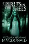 Spirits in the Trees (The Spirits Trilogy #1) - Morgan Hannah MacDonald