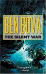 The Silent War: Book III of The Asteroid Wars - Ben Bova