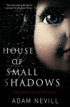 House of Small Shadows - Adam Nevill