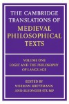 The Cambridge Translations of Medieval Philosophical Texts: Volume 1, Logic and the Philosophy of Language - Norman Kretzmann, Eleonore Stump