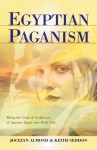 Egyptian Paganism for Beginners: Bring the Gods and Goddesses of Ancient Egypt into Daily Life - Jocelyn Almond