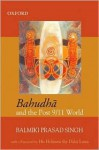Bahudha and the Post 9/11 World - Balmiki Prasad Singh, Dalai Lama XIV