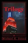 Trilogy - Michael Jones