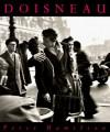 Robert Doisneau: Retrospective - Peter Hamilton, Robert Doisneau