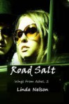 Road Salt (Wings From Ashes, #2) - Linda Nelson