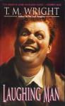 Laughing Man - T.M. Wright