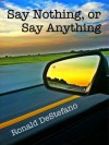 Say Nothing, or Say Anything - Ronald DeStefano