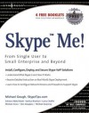 Skype Me! from Single User to Small Enterprise and Beyond - Michael Gough, Markus Daehne