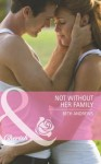 Not Without Her Family (Mills & Boon Cherish) (Count on a Cop - Book 38) - Beth Andrews