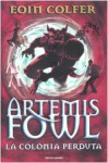 Artemis Fowl: La colonia perduta - Eoin Colfer, Angela Ragusa