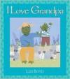 I Love Grandpa: Super Sturdy Picture Books - Lizi Boyd