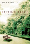 Resting Place: A Personal Guide to Spiritual Retreats - Jane Rubietta