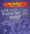 Avoid Being At The Boston Tea Party (Danger Zone) - Peter Cook, David Antram