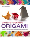 Picture-Perfect Origami: All You Need to Know to Make Fantastic Origami Creations Shown in Step-by-Step Photos - Nick Robinson