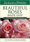 Jackson & Perkins Beautiful Roses Made Easy: Northwestern Edition (Jackson & Perkins Beautiful Roses Made Easy) - Teri Dunn, Ciscoe Morris