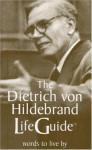 The Dietrich von Hildebrand LifeGuide - Dietrich von Hildebrand, Jules van Schaijik
