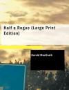 Half a Rogue - Harold MacGrath