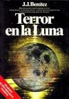 Terror En La Luna - J.J. Benítez, Juan José Benítez