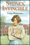 Sydney, Invincible - Colby Rodowsky