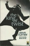 King of Twist - Steve Turner
