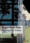 Das T Gliche Leben - Rainer Maria Rilke