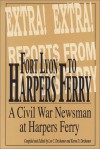 Fort Lyon to Harper's Ferry: On the Border of North and South with Rambling Jour, a Civil War Soldier - William Moulton Marston, Charles Moulton
