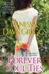 Forever Soul Ties - Vanessa Davis Griggs