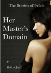 The Stories of Isolde: Her Master's Domain (The Stories of Isolde, #1) - Belle de Jour