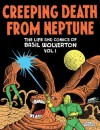 Creeping Death from Neptune: Horror and Science Fiction Comics - Basil Wolverton