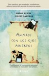 Amarse Con Los Ojos Abiertos (to Love with Eyes Wide Open) (Integral) (Spanish Edition) - Jorge Bucay, Silvia Salinas