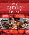 My Family Feast: A World of Family Recipes and Traditions - Sean Connolly