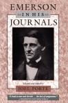 Emerson in His Journals - Ralph Waldo Emerson, Joel Porte