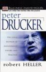 Business Masterminds: Peter Drucker - Robert Heller