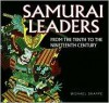 Samurai Leaders: From The Tenth To The Nineteenth Century - Michael Sharpe