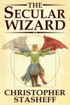 The Secular Wizard (Wizard in Rhyme) - Christopher Stasheff
