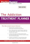 The Addiction Treatment Planner (PracticePlanners) - Robert R. Perkinson, Arthur E. Jongsma Jr.
