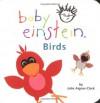 Baby Einstein: Birds - Julie Aigner-Clark, Baby Einstein