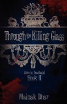 Through the Killing Glass - Mainak Dhar