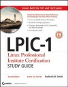 LPIC-1: Linux Professional Institute Certification Study Guide: (Exams 101 and 102) - Roderick W. Smith