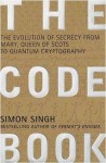 The Code Book: The Evolution Of Secrecy From Mary, Queen Of Scots To Quantum Cryptography - Simon Singh